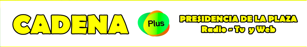 CADENA PLUS - Radio - Tv - Web